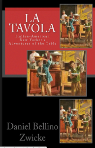 La TAVOLA by Daniel Bellino-Zwicke Available on AMAZON.com at http://www.amazon.com/La-TAVOLA-Adventures-Misadventures-American/dp/1463618123
