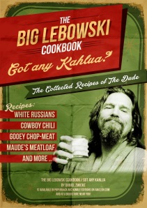 The BIG LEBOWSKI COOKBOOK  http://www.amazon.com/Got-Any-Kahlua-Collected-Recipes/dp/1478252650